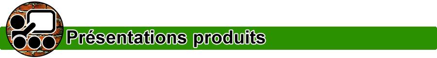 Présentations produits